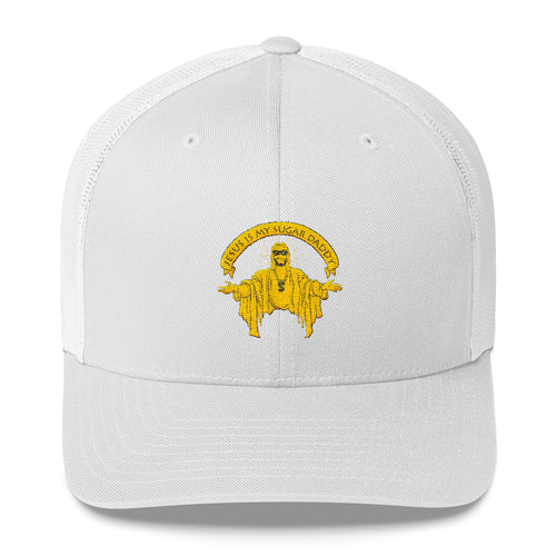 Jesus Is My Sugar Daddy - Trucker Cap
