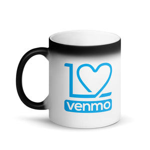 I Love Venmo - Magic Mug