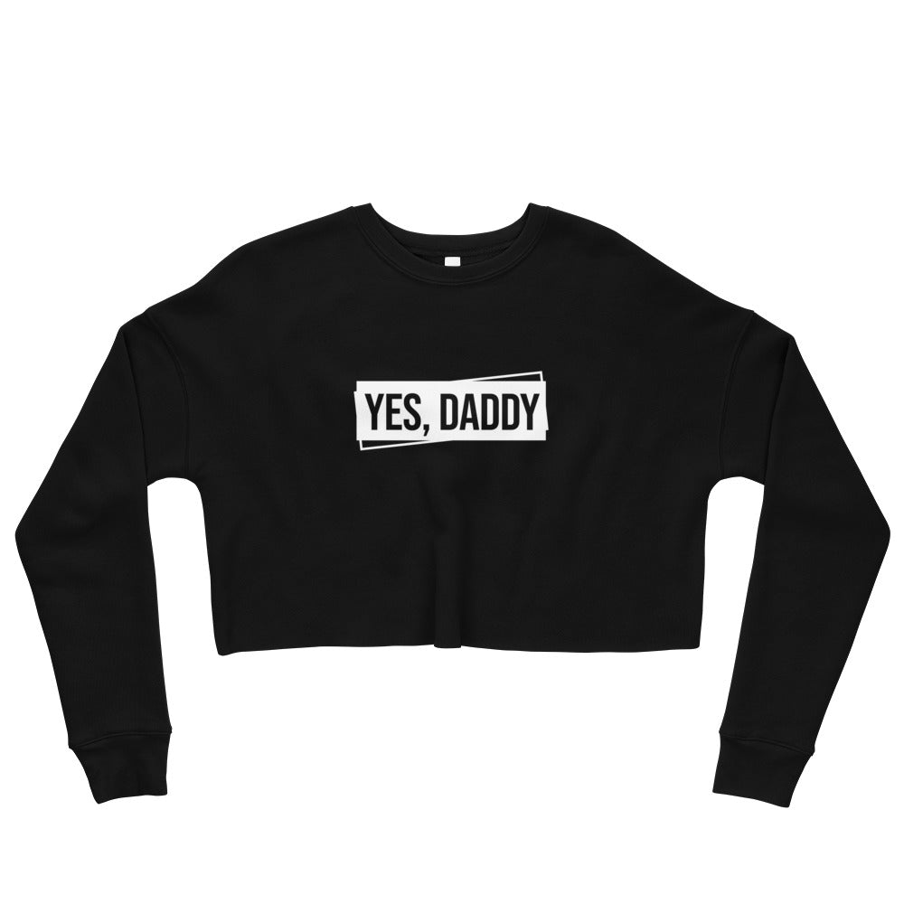 Yes, Daddy - Crop Sweatshirt