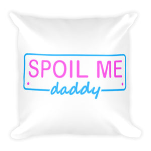 Spoil Me Daddy - Throw Pillow