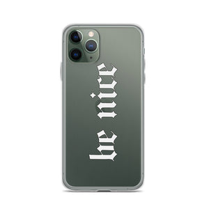 """be nice"" iPhone 11 Case"