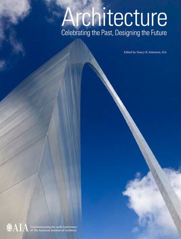 Architecture: Celebrating the Past, Designing the Future - DIGITAL VERSION
