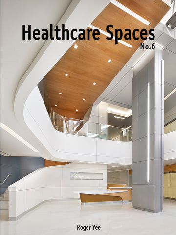 Healthcare Spaces No.6 - DIGITAL VERSION