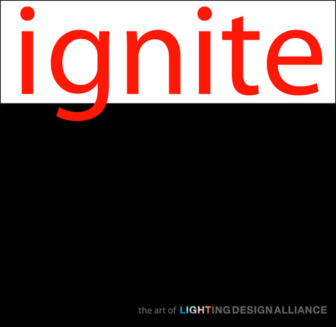 Ignite: The Art of Lighting Design Alliance