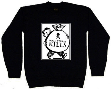 WALL $TREET KILLS CREWNECK