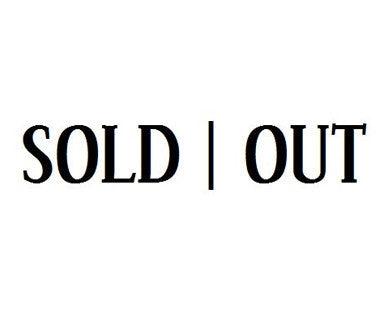 SOLD OUT - UNAVAILABLE