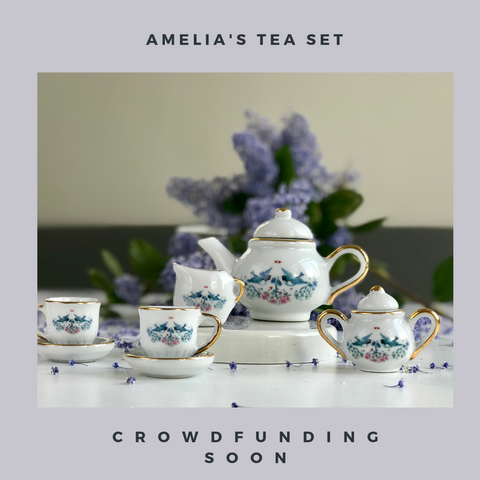 Amelia's Tea Set - crowdfunding in May - A Girl for All Time