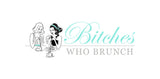Bitches Who Brunch | A Fotostrap Stockist