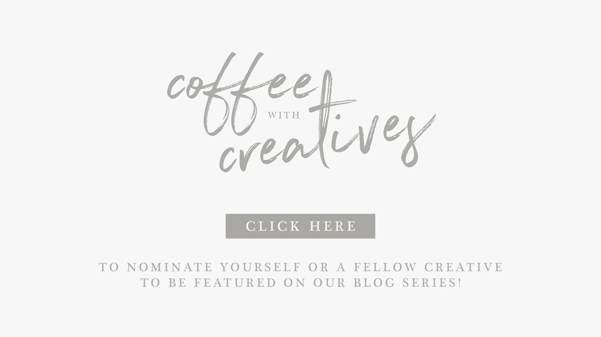 Nominate yourself or someone you think would be an inspiration to our community of photographers and creatives and be a guest on our blog series!