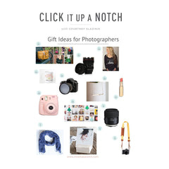 Click it Up a Notch Gift Guide for Photographers