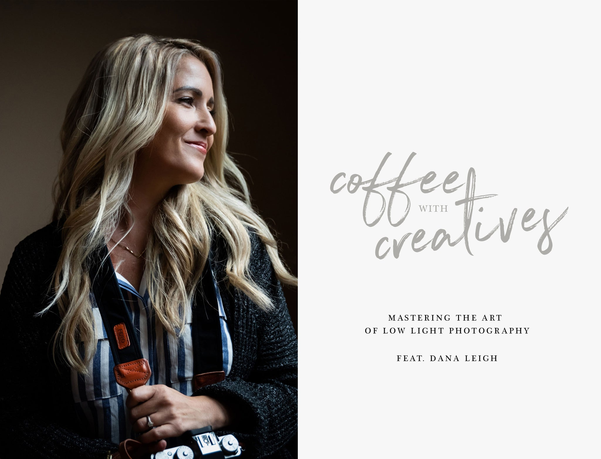 Coffee with Creatives: Mastering the Art of Low Light Photography with Dana Leigh