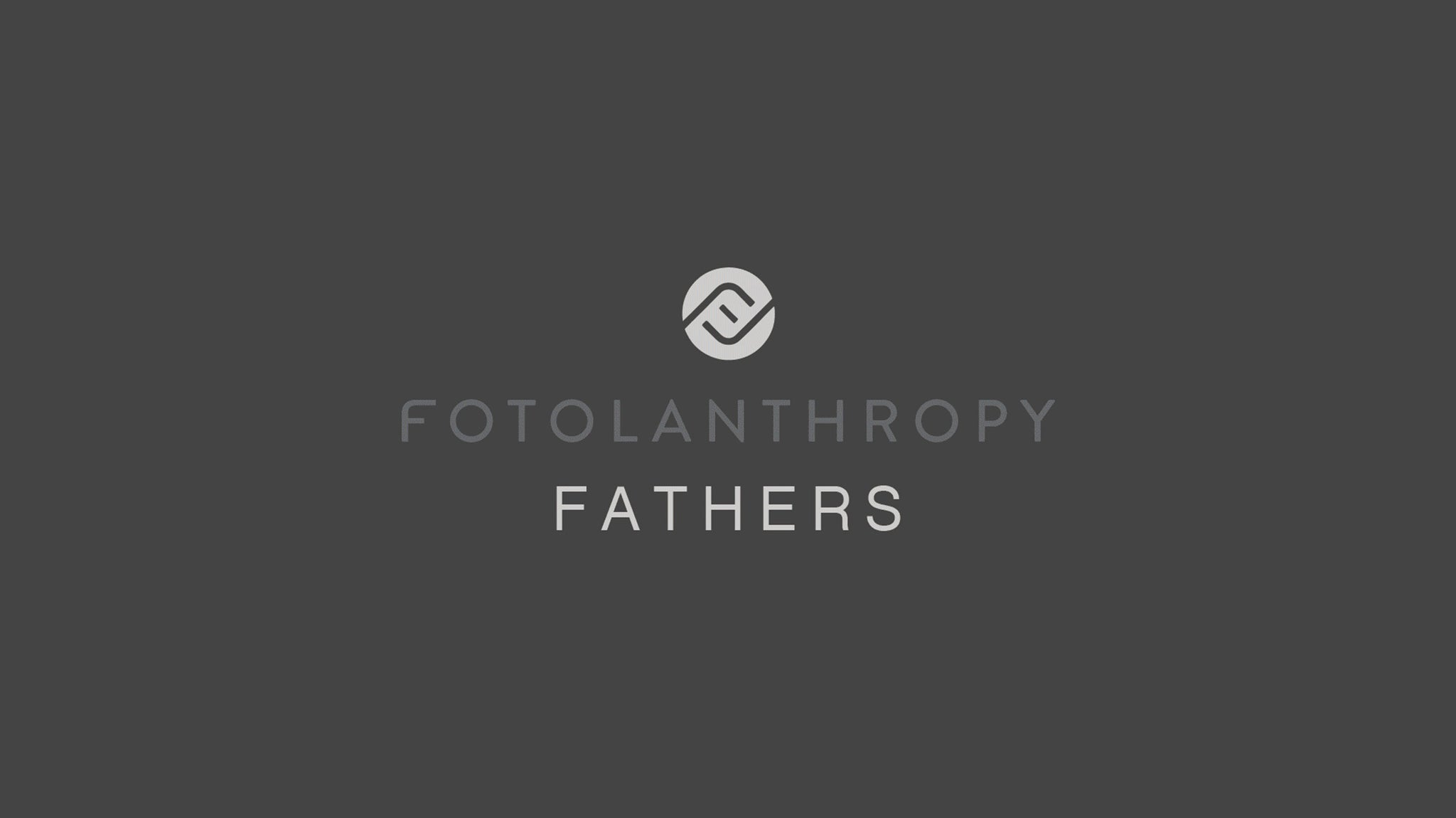 Fotolanthropy Fathers for Father's Day | FOTO Blog