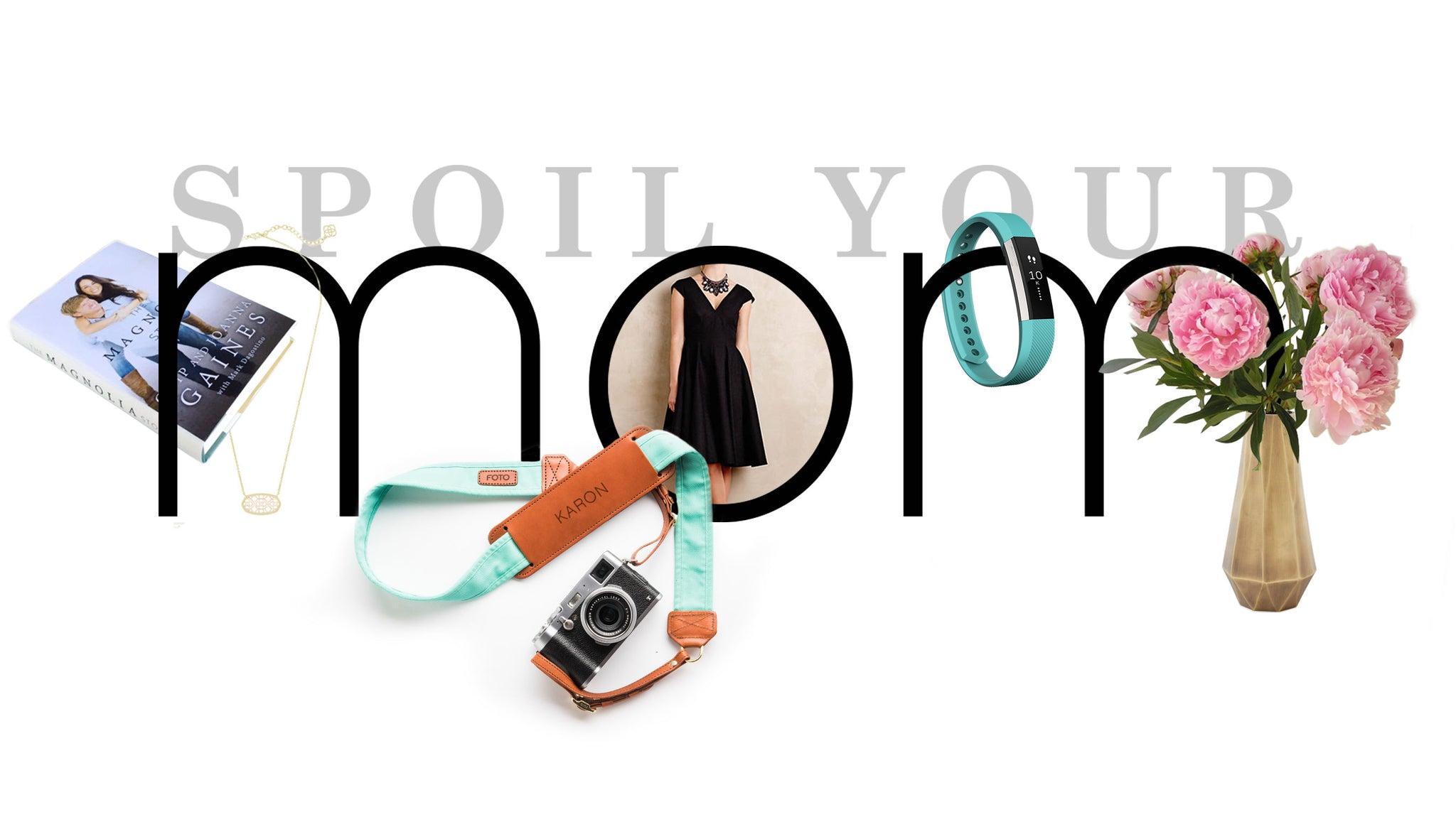 Spoil your Mom | FOTO Blog