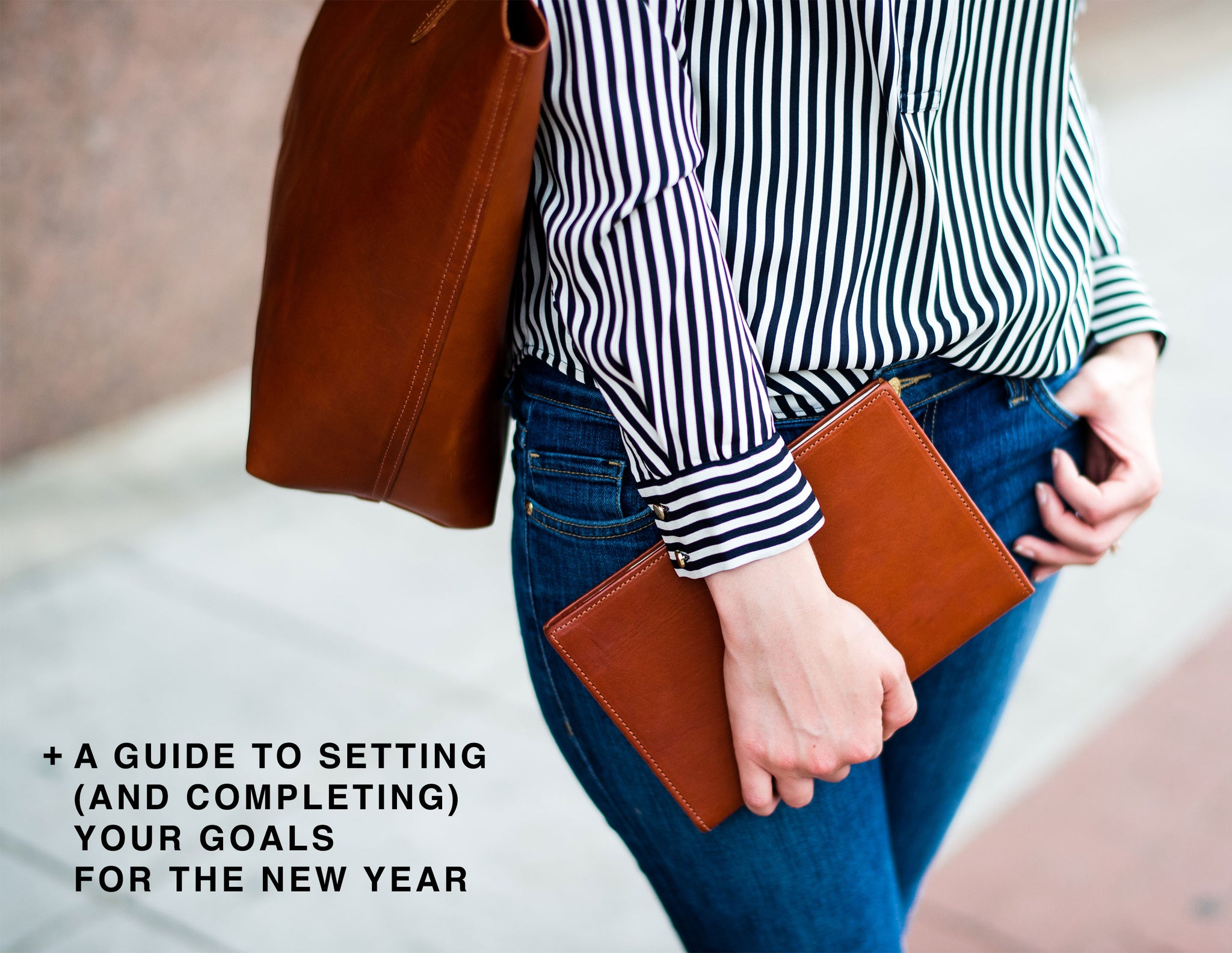 A Guide to Setting (and Completing) Your Goals for the New Year