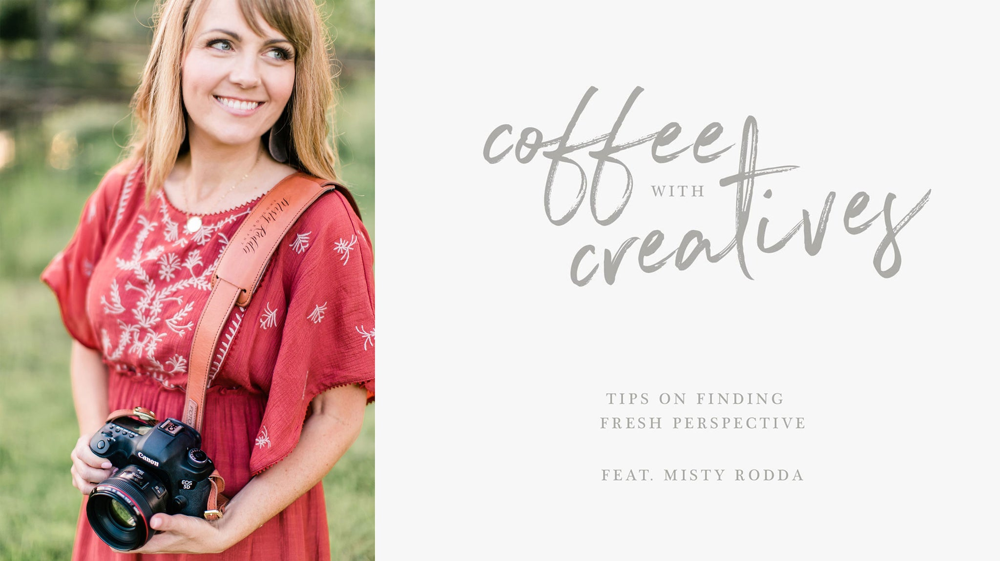 Professional wedding and portrait photographer, Misty Rodda, shares her tips and tricks on how to keep your perspective and creativity fresh!