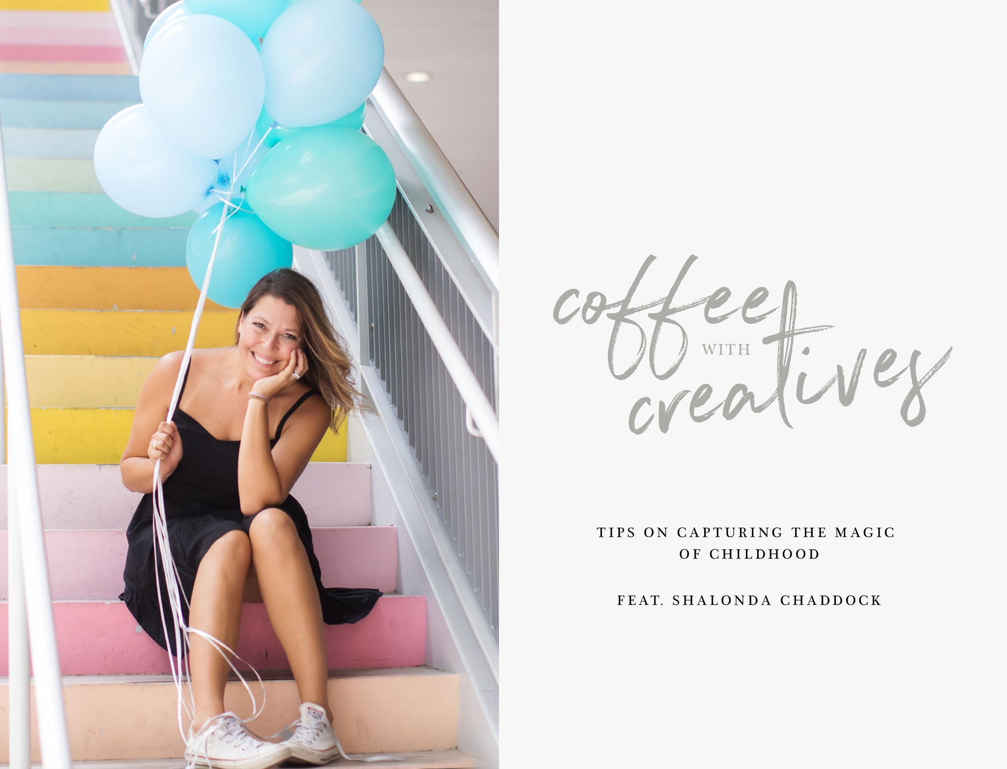 Coffee with Creatives: Shalonda Chaddock's Tips on Capturing the Magic of Childhood