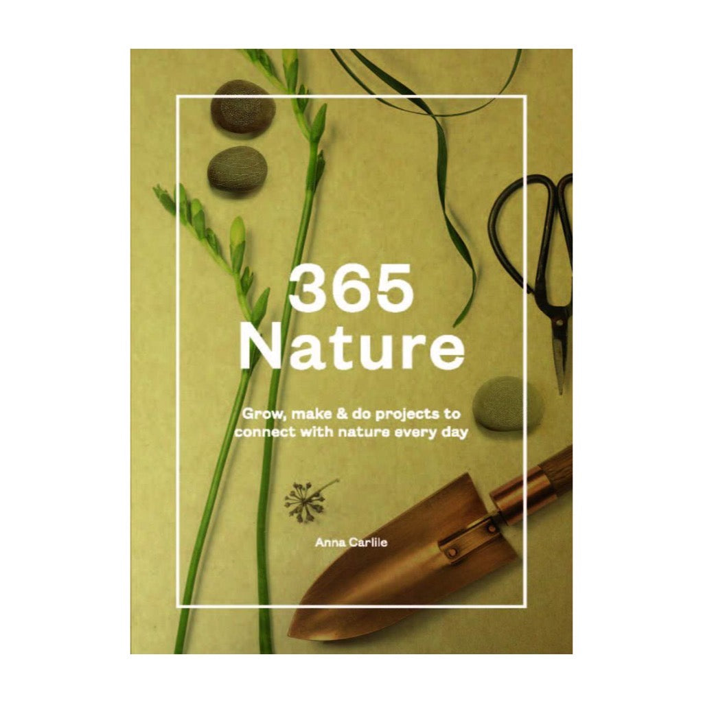 365 Nature - Projects to Connect with Nature Every Day - By Anna Carlile