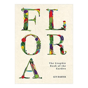 Flora: The Graphic Book of the Garden