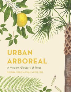 Urban Arboreal - A modern Glossary of City Trees