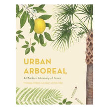 Load image into Gallery viewer, Urban Arboreal - A modern Glossary of City Trees