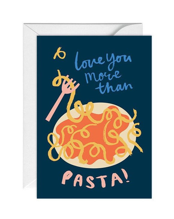 Love you more than Pasta! Card