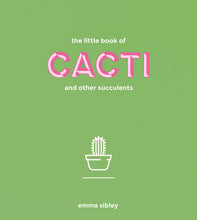 Load image into Gallery viewer, The Little Book of Cacti by Emma Sibley