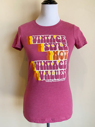 Vintage Style NOT Vintage Values Tee in Raspberry *Limited Edition*