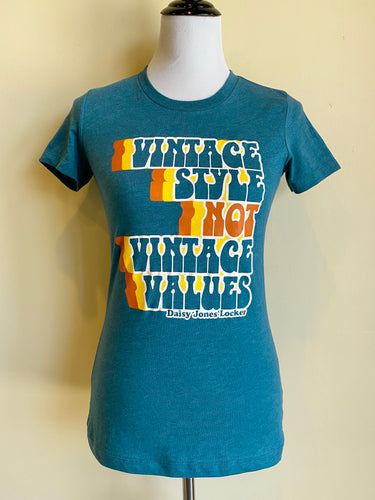 Vintage Style NOT Vintage Values Tee in Signature Teal
