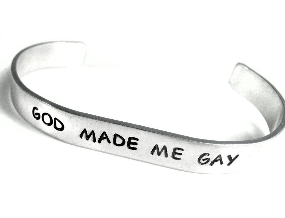 God Made Me Gay - Hand Stamped Aluminum Bracelet