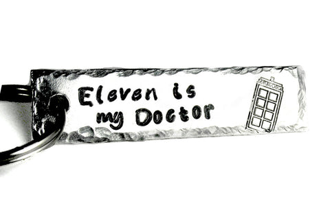 Eleven is my Doctor - Aluminum Keychain w/ Hammered finish