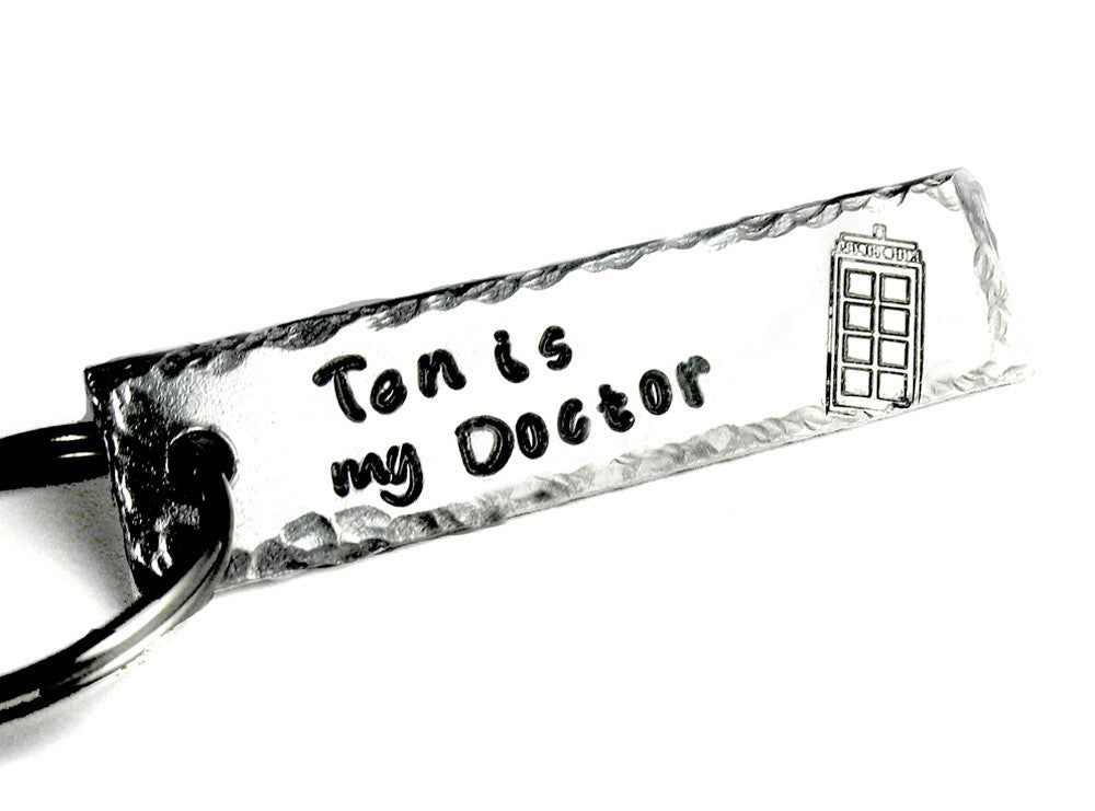 Ten is my Doctor - Aluminum Keychain w/ Hammered finish