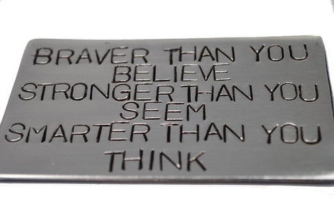 Braver Than You Believe - Aluminum Wallet Insert, Card Sized