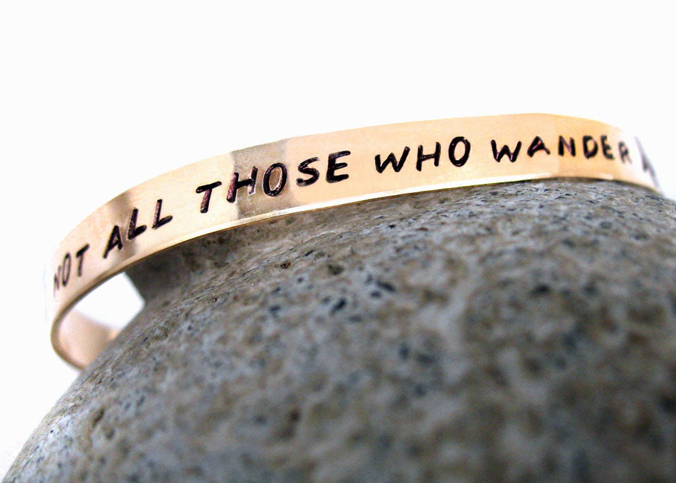 Not All Those Who Wander Are Lost - 14k Gold Filled Bracelet