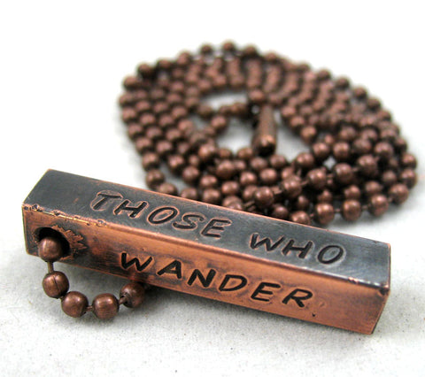 Not All Those Who Wander Are Lost - Handstamped Antiqued Copper Bar Necklace, Lord of the Rings Inspired