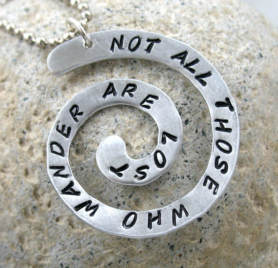 Not All Those Who Wander Are Lost - Aluminum Spiral Pendant