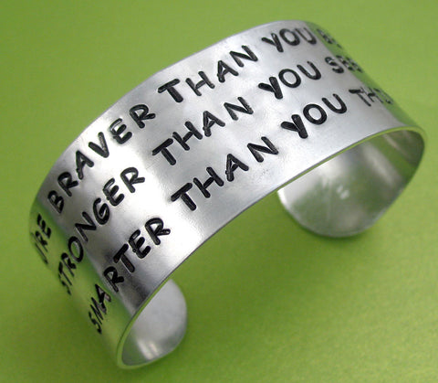You're Braver Than You Believe - Aluminum Cuff