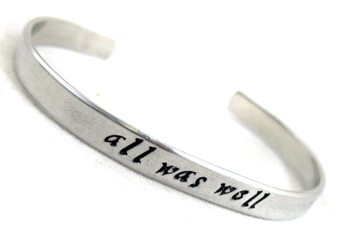 All Was Well - Harry Potter Inspired Aluminum Bracelet, Handstamped, Adjustable