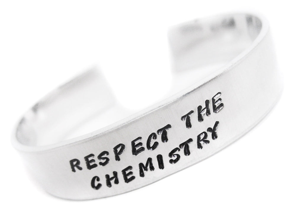 "Respect The Chemistry - 1/2"" Aluminum Bracelet Cuff, Hand Stamped - Breaking Bad Inspired"