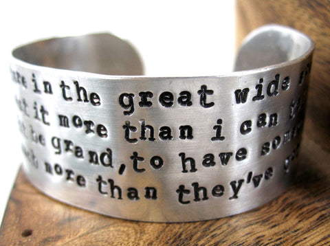 I Want Adventure in the Great Wide Somewhere - Aluminum Cuff