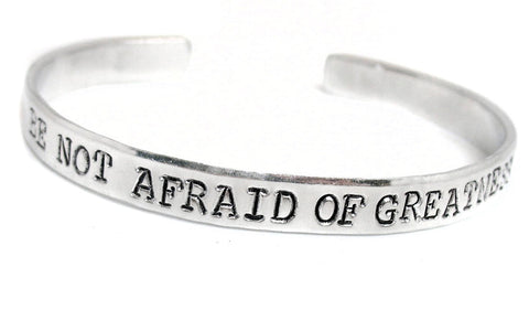 "Be Not Afraid Of Greatness - Hand Stamped 1/4"" Aluminum Cuff - Twelfth Night/Shakespeare Inspired"