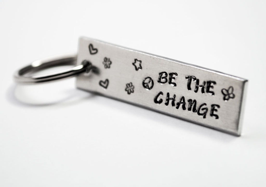 Be The Change - Hand Stamped Hippie Style Aluminum Keychain