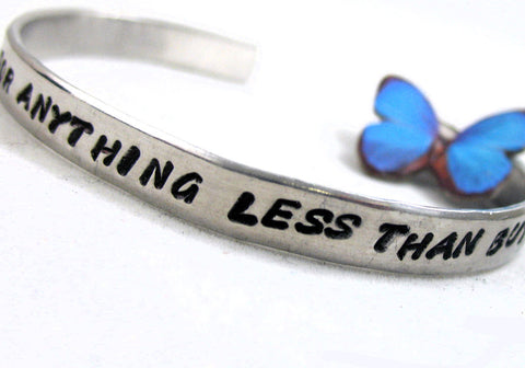 Never Settle for Anything Less Than Butterflies - Aluminum Bracelet