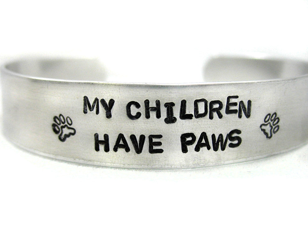 My Children Have Paws - Aluminum Cuff