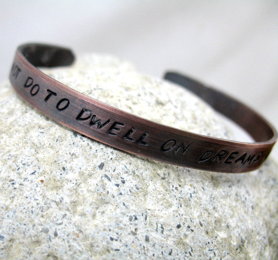 It Does Not Do To Dwell On Dreams And Forget To Live - Antiqued Copper Bracelet
