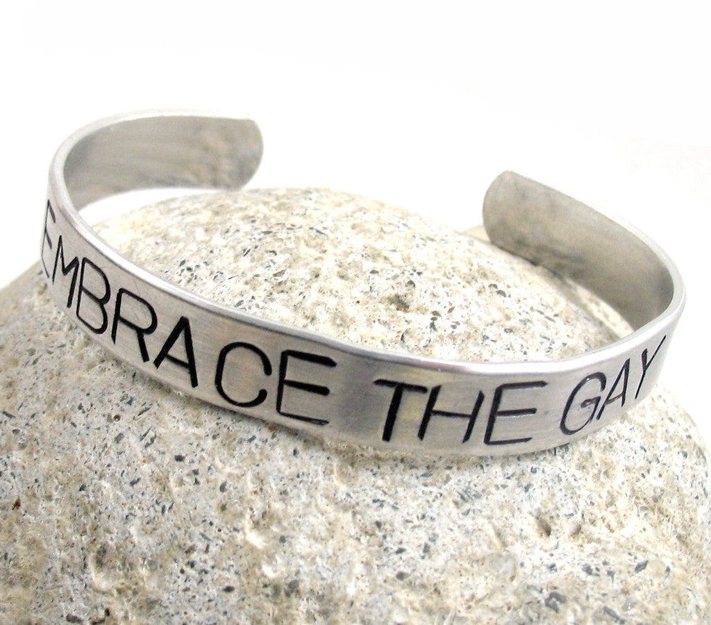 Embrace the Gay - Aluminum Bracelet