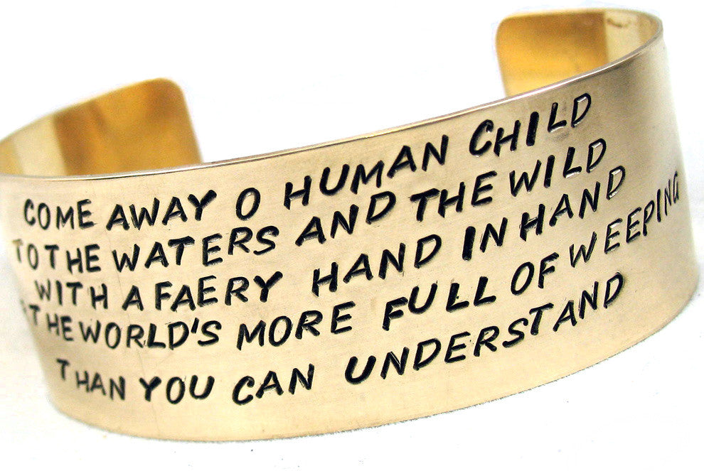 Come Away O Human Child… Hand Stamped, Wide Golden Brass Faery Cuff