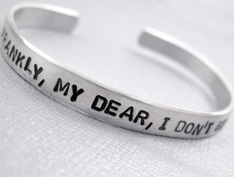 Frankly My Dear, I Don't Give a Damn - Aluminum Bracelet
