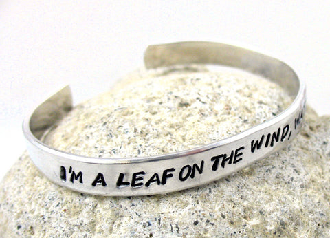 I'm a Leaf on the Wind, Watch How I Soar - Aluminum Bracelet