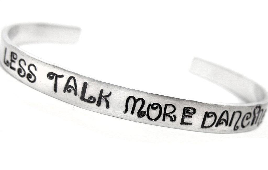 Less Talk, More Dancing - Aluminum Bracelet