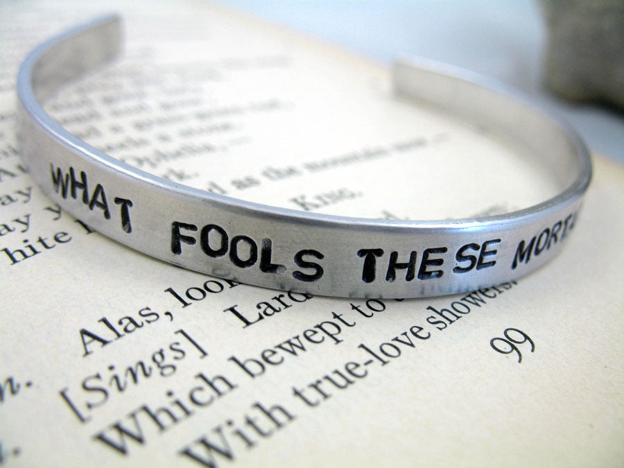 What Fools These Mortals Be - Aluminum Bracelet